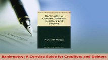Read  Bankruptcy A Concise Guide for Creditors and Debtors Ebook Free