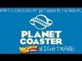 PLANET COASTER Is this Roller Coaster Tycoon World NiGhTmArE? Part 2