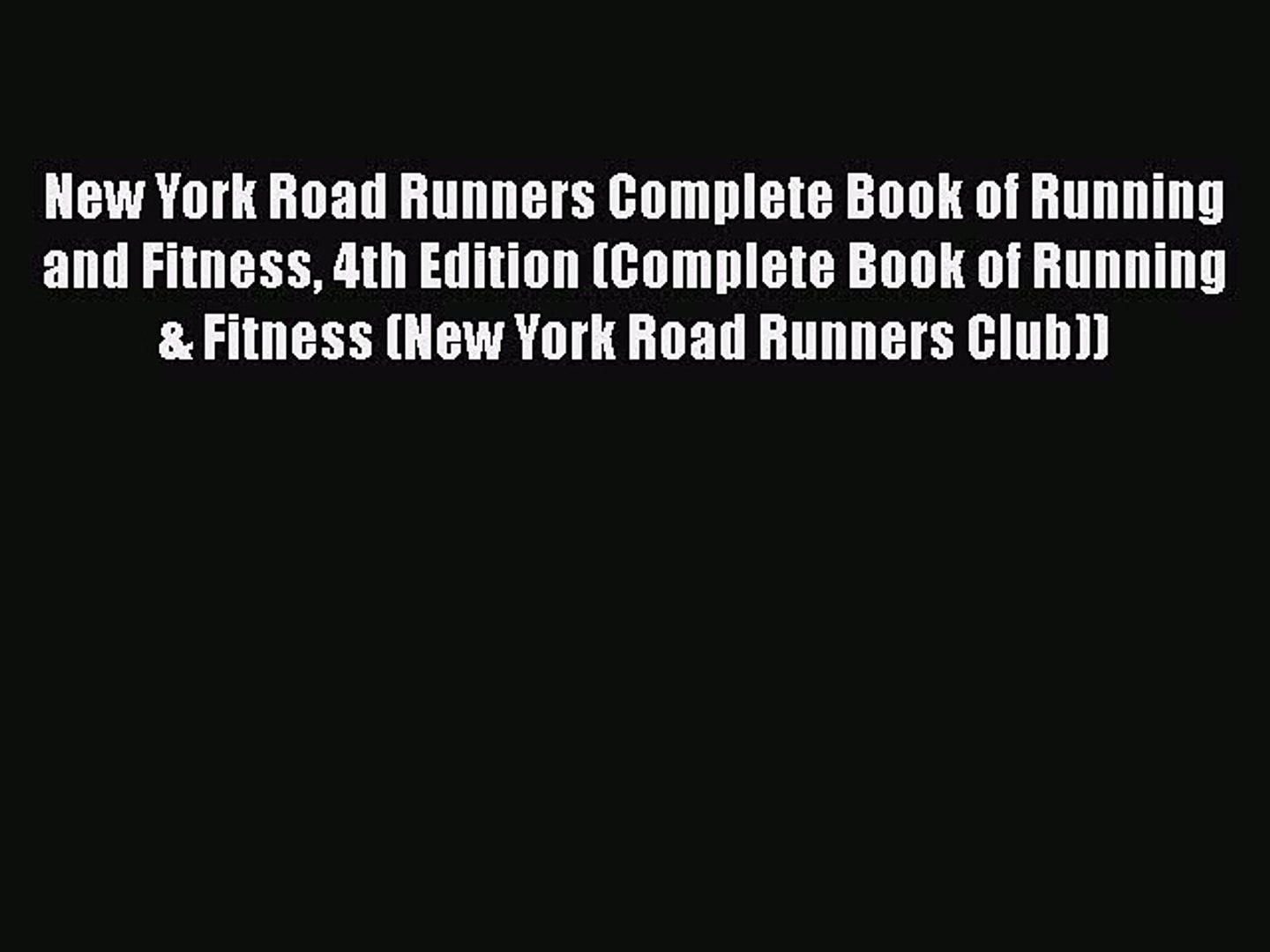Pdf New York Road Runners Complete Book Of Running And Fitness 4th Edition Complete Book Of