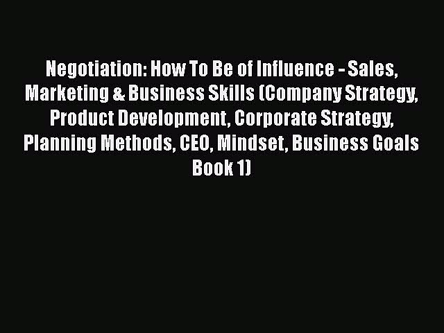 [Read Book] Negotiation: How To Be of Influence – Sales Marketing & Business Skills (Company