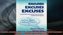 FREE DOWNLOAD  Excuses Excuses Excusesfor Not Delivering Excellent Customer Service and What Should  BOOK ONLINE