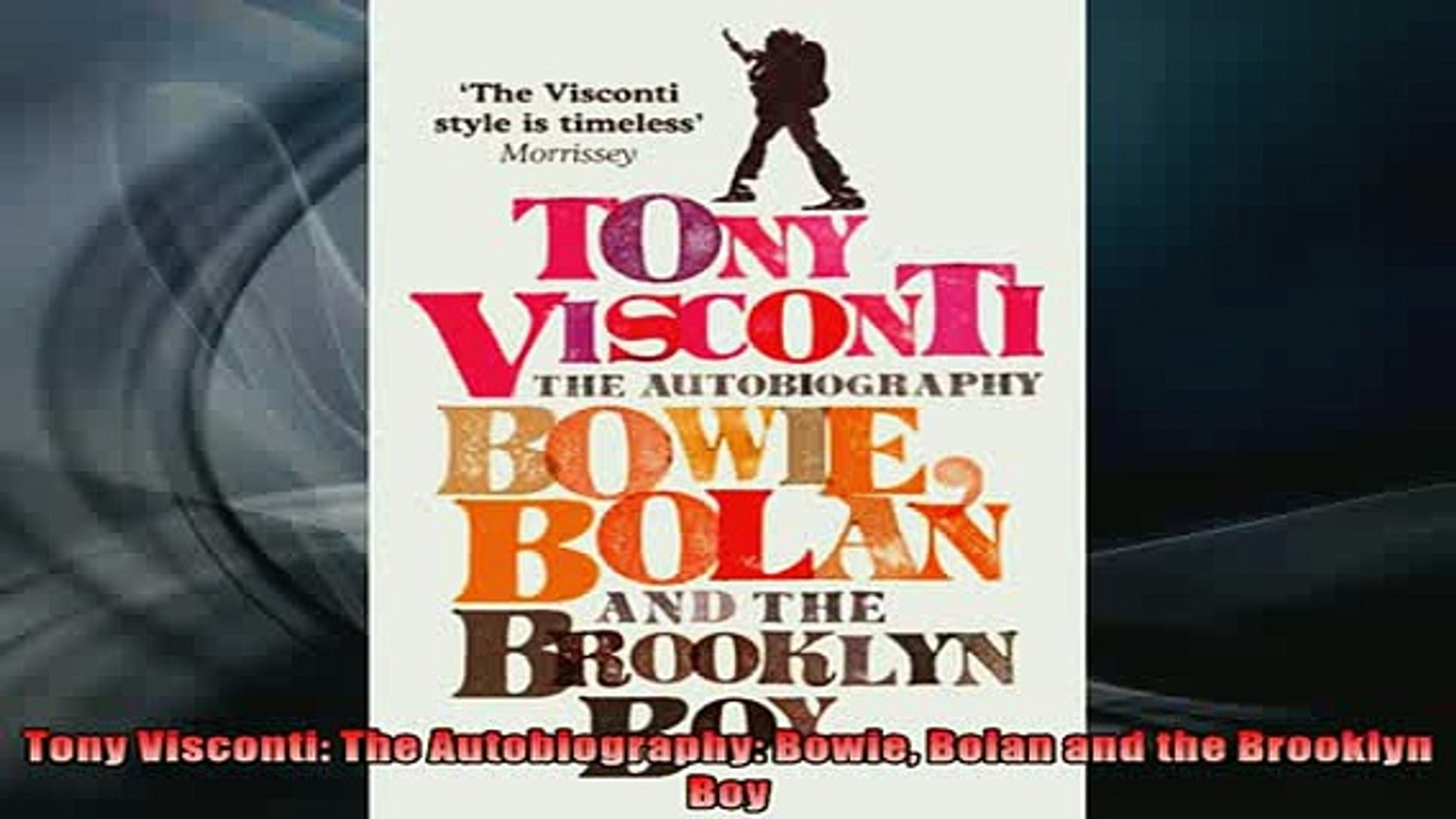 Bolan and the Brooklyn Boy the Autobiography Tony Visconti Bowie