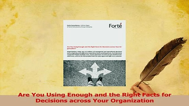 Download  Are You Using Enough and the Right Facts for Decisions across Your Organization PDF Online