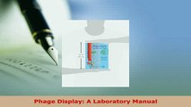 Download Books Phage Display: A Laboratory Manual PDF Online