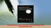Download  Integrative and Eclectic Counselling and Psychotherapy Free Books