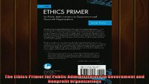 EBOOK ONLINE  The Ethics Primer for Public Administrators in Government and Nonprofit Organizations  DOWNLOAD ONLINE