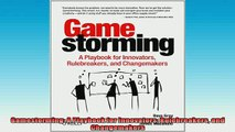 Free PDF Downlaod  Gamestorming A Playbook for Innovators Rulebreakers and Changemakers  FREE BOOOK ONLINE