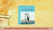 PDF  My Sister Marilyn A Memoir of Marilyn Monroe Read Full Ebook