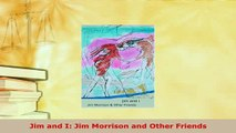 PDF  Jim and I Jim Morrison and Other Friends Ebook