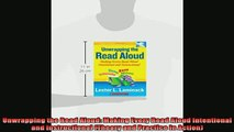 READ book  Unwrapping the Read Aloud Making Every Read Aloud Intentional and Instructional Theory Full Ebook Online Free