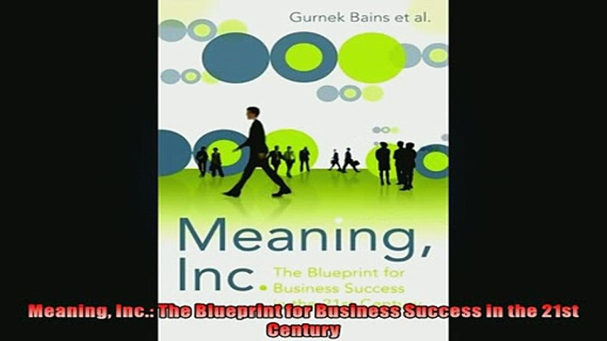 Free Download Meaning Inc The Blueprint For Business Success In The 21st Century Free Boook Online Video Dailymotion