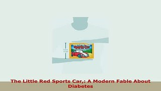 PDF  The Little Red Sports Car A Modern Fable About Diabetes Read Online