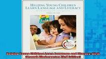 Free Full PDF Downlaod  Helping Young Children Learn Language and Literacy Birth through Kindergarten 3rd Full Free