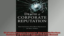 READ book  The Death of Corporate Reputation How Integrity Has Been Destroyed on Wall Street  FREE BOOOK ONLINE