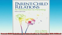 READ FREE FULL EBOOK DOWNLOAD  ParentChild Relations An Introduction to Parenting 9th Edition Full Ebook Online Free