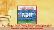 PDF  21st Century Adult Cancer Sourcebook Endometrial Cancer Cancer of the Uterus  Clinical Download Online