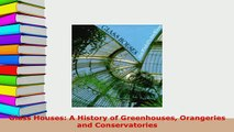 PDF  Glass Houses A History of Greenhouses Orangeries and Conservatories Download Online