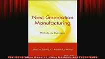 READ book  Next Generation Manufacturing Methods and Techniques  BOOK ONLINE