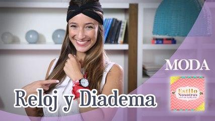 Reloj y Diadema by Ornella Griffa | Estilo Nosotras