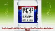 free pdf   Bottled and Sold The Story Behind Our Obsession with Bottled Water