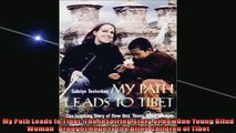 For you  My Path Leads to Tibet The Inspiring Story of HowOne Young Blind Woman   Brought Hope to
