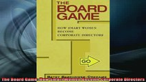 READ book  The Board Game How Smart Women Become Corporate Directors Full EBook