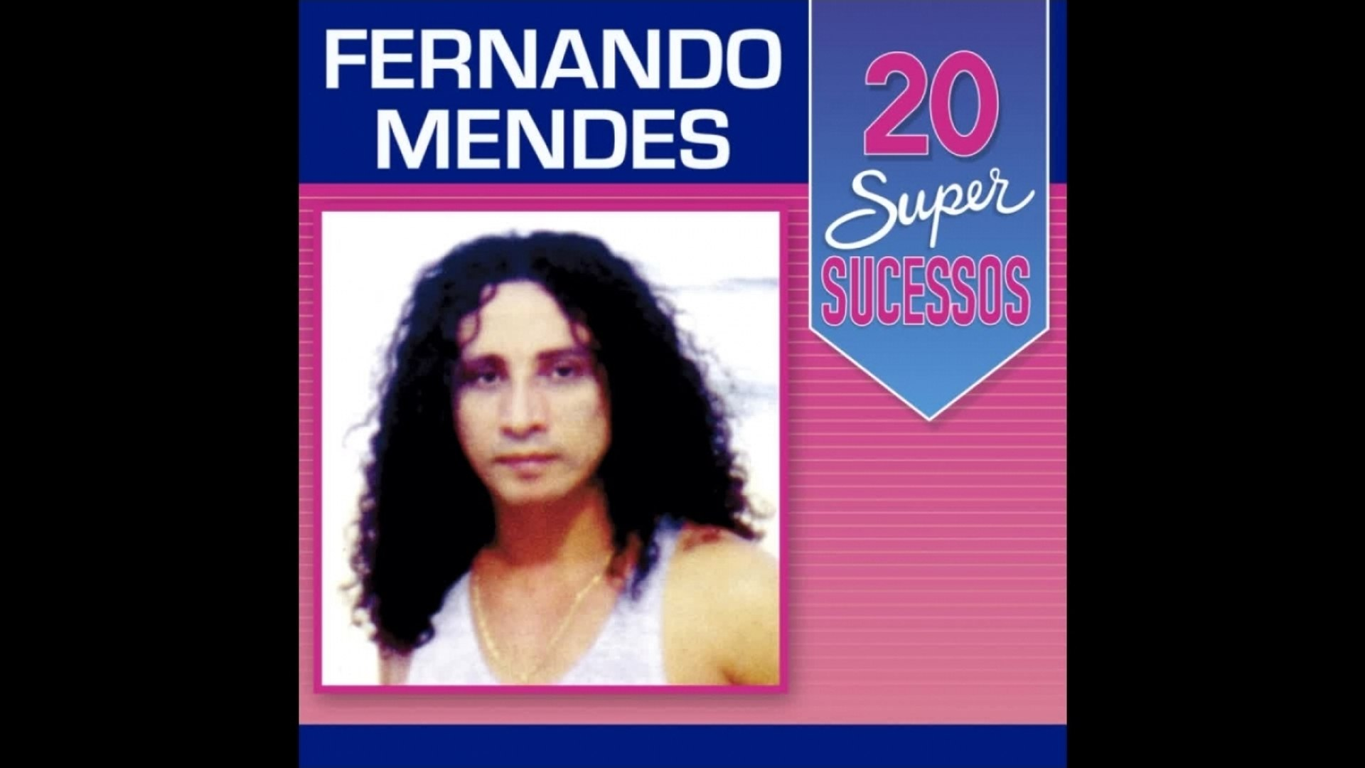 Fernando Mendes - 20 Super Sucessos (Completo / Oficial)