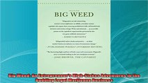 read here  Big Weed An Entrepreneurs HighStakes Adventures in the Budding Legal Marijuana Business