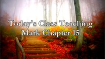 Mark chapter 15 - Jesus is KING!