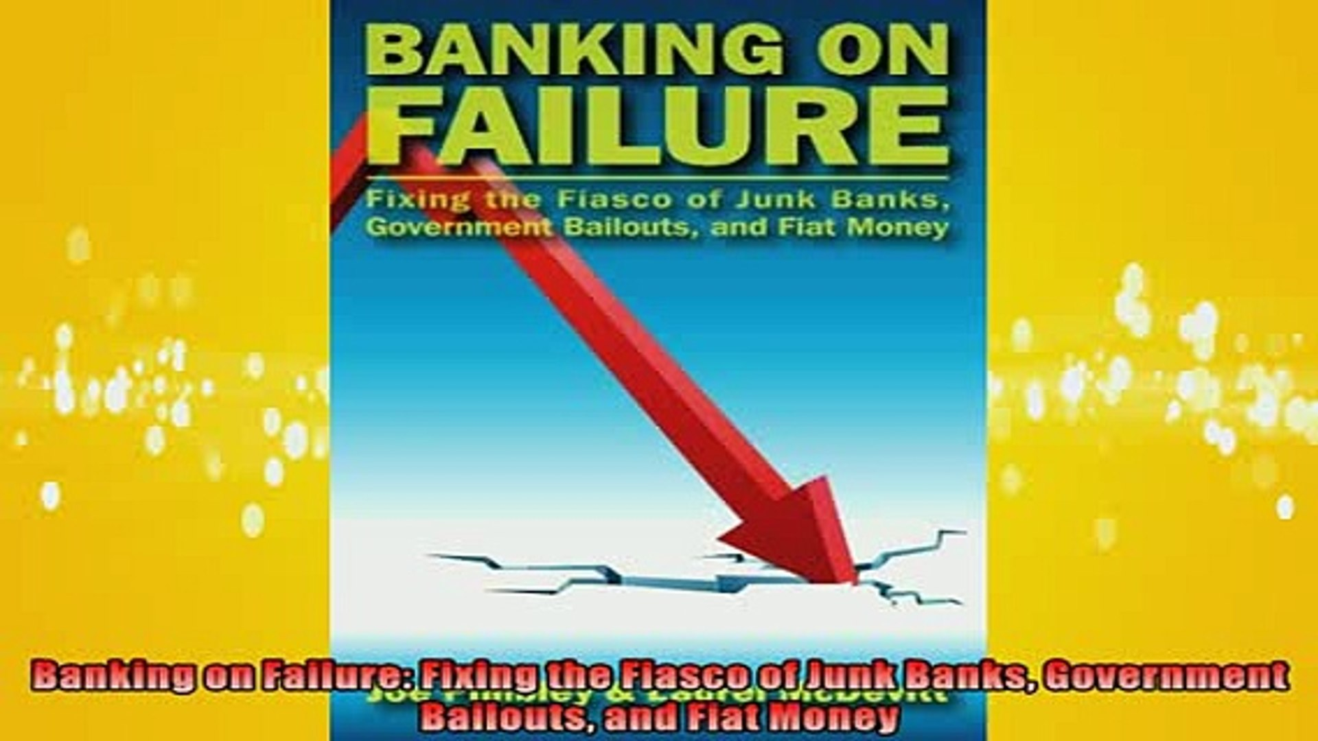READ book  Banking on Failure Fixing the Fiasco of Junk Banks Government Bailouts and Fiat Money  DO