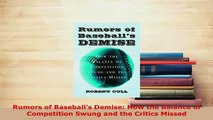 PDF  Rumors of Baseballs Demise How the Balance of Competition Swung and the Critics Missed Download Full Ebook