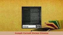 PDF  Joseph Cornell Versus Cinema PDF Full Ebook