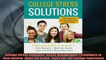 DOWNLOAD FREE Ebooks  College Stress Solutions Stress Management Techniques to Beat Anxiety Make the Grade Full Ebook Online Free