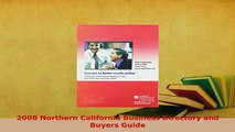 Download  2008 Northern California Business Directory and Buyers Guide  Read Online