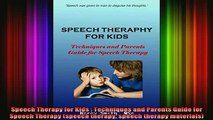 DOWNLOAD FREE Ebooks  Speech Therapy for Kids  Techniques and Parents Guide for Speech Therapy speech therapy Full EBook