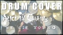 Drum cover #4: Alice in Chains - We die young