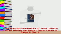 PDF  From Knowledge to Beatitude St Victor TwelfthCentury Scholars and Beyond Essays in Download Online