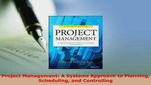PDF  Project Management A Systems Approach to Planning Scheduling and Controlling Free Books