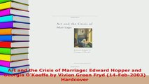 Download  Art and the Crisis of Marriage Edward Hopper and Georgia OKeeffe by Vivien Green Fryd PDF Full Ebook