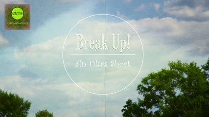 """Break Up! Ultra Short (Сверх короткометражный фильм """"Расходимся!"""") [2016]"""