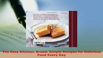 PDF  The Easy Kitchen Bread Simple Recipes for Delicious Food Every Day PDF Book Free