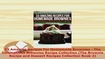 PDF  33 Amazing Recipes For Homemade Brownies  The Scrumptious Brownies Recipe Collection The Free Books