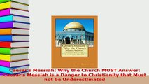 Download  Caesars Messiah Why the Church MUST Answer Caesars Messiah is a Danger to Christianity  Read Online