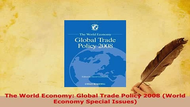 Download  The World Economy Global Trade Policy 2008 World Economy Special Issues Ebook