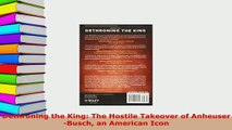 PDF  Dethroning the King The Hostile Takeover of AnheuserBusch an American Icon PDF Book Free