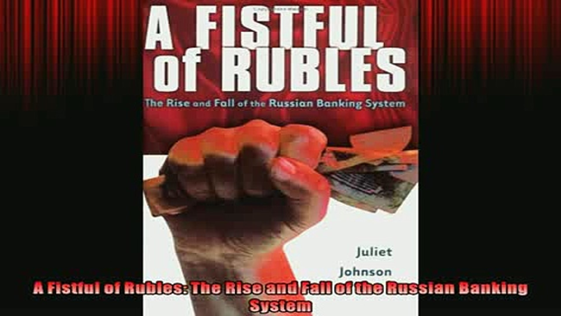 READ PDF DOWNLOAD   A Fistful of Rubles The Rise and Fall of the Russian Banking System  BOOK ONLINE