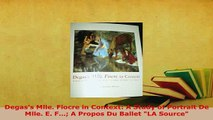 PDF  Degass Mlle Fiocre in Context A Study of Portrait De Mlle E F A Propos Du Ballet Read Online