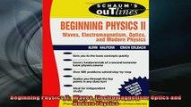 READ book  Beginning Physics II  Waves Electromagnetism Optics and Modern Physics Full EBook
