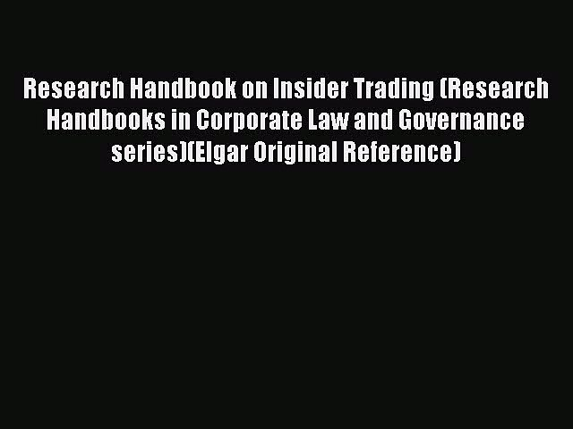 [Read book] Research Handbook on Insider Trading (Research Handbooks in Corporate Law and Governance