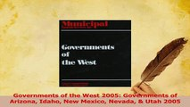 Download  Governments of the West 2005 Governments of Arizona Idaho New Mexico Nevada  Utah 2005 PDF Free